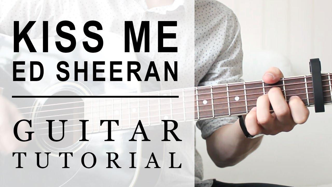 kiss me ed sheeran guitar tutorial
